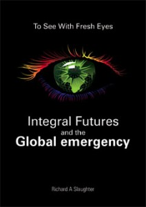 To See With Fresh Eyes – Integral Futures and the Global